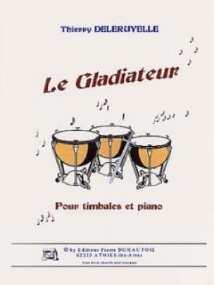 Le Gladiateur - Thierry Deleruyelle - Partition - laflutedepan.com