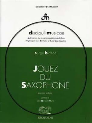 Jouez du Saxophone Volume 1 - Serge Bichon - laflutedepan.com