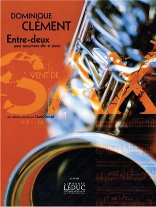 Entre-Deux Dominique Clément Partition Saxophone - laflutedepan