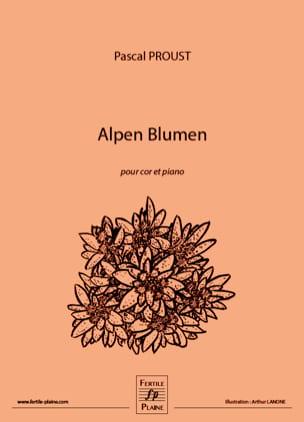 Alpen Blumen Pascal Proust Partition Cor - laflutedepan