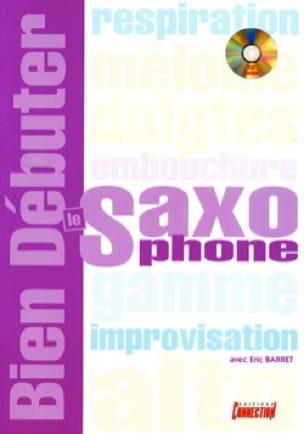 Bien Débuter le Saxophone Alto - Eric Barret - laflutedepan.com