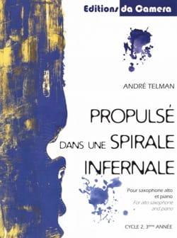 Propulsé dans une spirale infernale André Telman laflutedepan