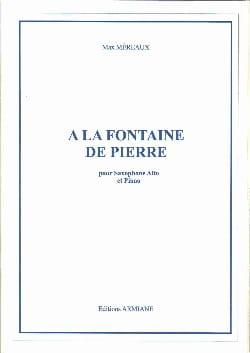 A la fontaine de pierre Max Méreaux Partition Saxophone - laflutedepan