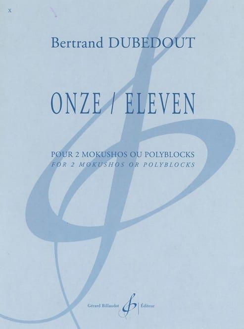 Onze / Eleven - Bertrand Dubedout - Partition - laflutedepan.com