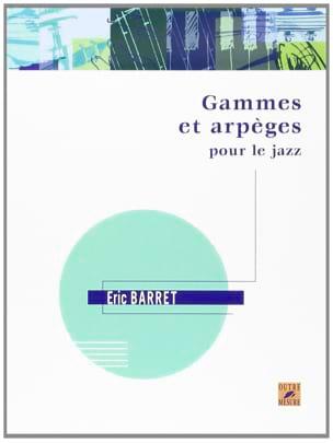Gammes et Arpèges pour le Jazz Eric Barret Partition laflutedepan