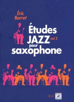 Etudes jazz pour saxophone volume 2 - Eric Barret - laflutedepan.com