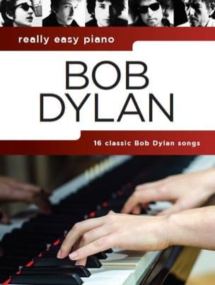 Really Easy Piano - Bob Dylan Bob Dylan Partition laflutedepan