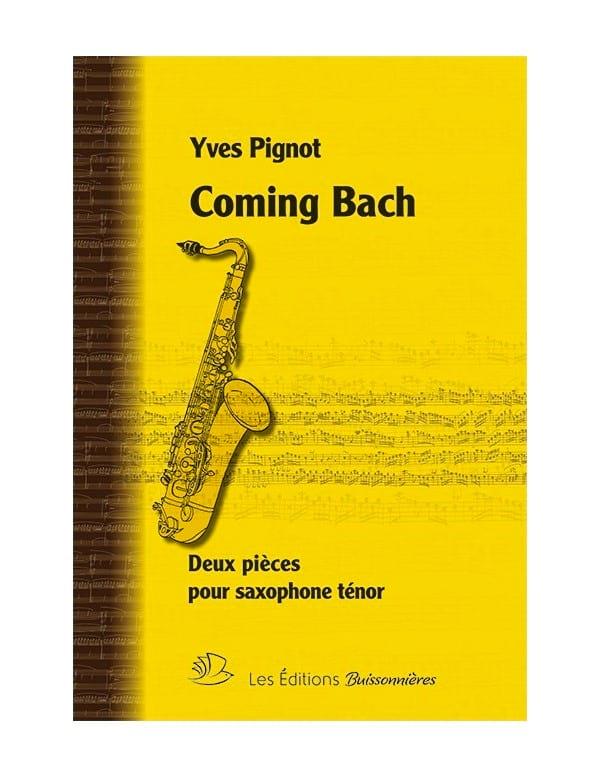 Coming Bach - Yves Pignot - Partition - Saxophone - laflutedepan.com