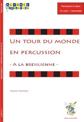 Alain Huteau - A la Brésilienne - Un Tour du Monde en Percussion - Partition - di-arezzo.fr
