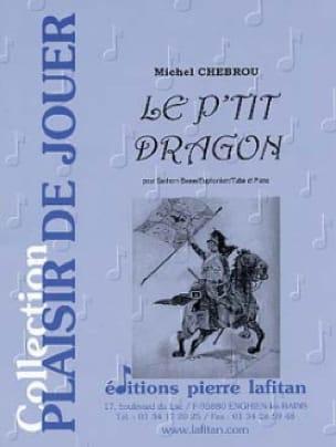 Le P'tit Dragon - Michel Chebrou - Partition - Tuba - laflutedepan.com