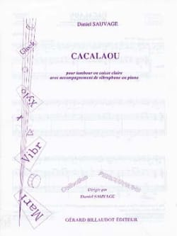 Cacalaou Daniel Sauvage Partition Caisse-claire - laflutedepan