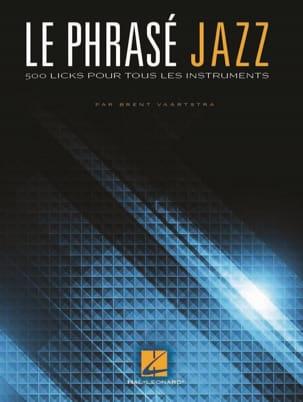 Le phrasé jazz - 500 Licks pour Tous les Instruments laflutedepan