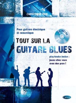 Tout sur la guitare blues Christophe Rime Partition laflutedepan