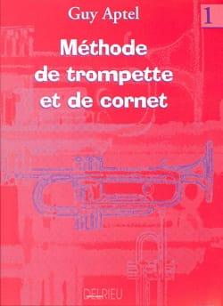 Méthode de Trompette et de Cornet Volume 1 Guy Aptel laflutedepan