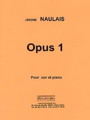 Opus 1 - Jérôme Naulais - Partition - Cor - laflutedepan.com