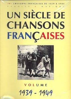 Un siècle de chansons Françaises 1939-1949 Partition laflutedepan