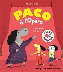 Paco à l'Opéra LE HUCHE Magali Livre laflutedepan