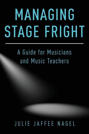 Managing stage fright : a guide for musicians and music teachers laflutedepan