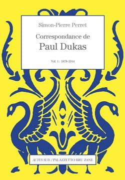 Correspondance, volume 1 : 1878-1914 - DUKAS - laflutedepan.com