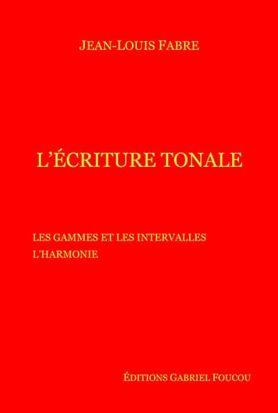 L' écriture tonale - Jean-Louis FABRE - Livre - laflutedepan.com