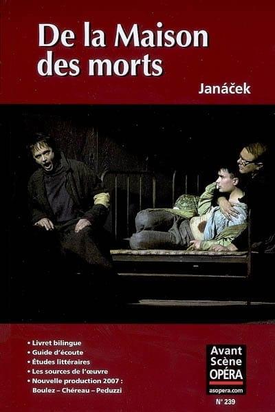 Avant-scène opéra (L'), n° 239 : De la Maison des Morts - laflutedepan.com