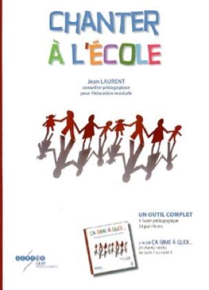 Chanter à l'école - Jean LAURENT - Livre - laflutedepan.com