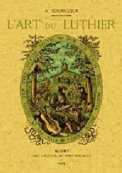 L'art du luthier Auguste TOLBECQUE Livre laflutedepan