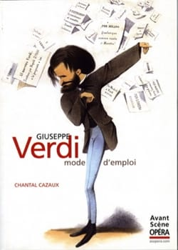 Giuseppe Verdi : mode d'emploi - Chantal CAZAUX - laflutedepan.com