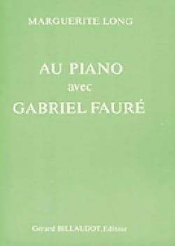 Au piano avec Fauré Marguerite LONG Livre Les Hommes - laflutedepan