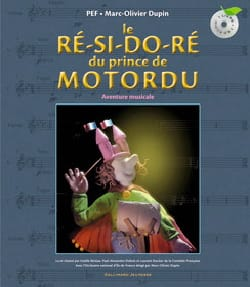 Le ré-si-do-ré du prince de Motordu : aventure musicale laflutedepan