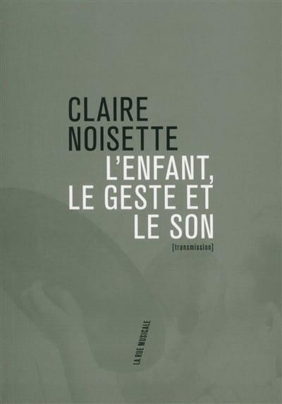L'enfant, le geste et le son - Claire NOISETTE - laflutedepan.com