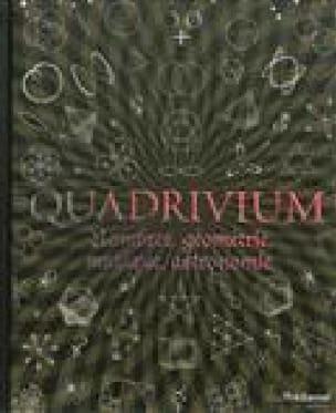 Quadrivium : nombres, géométrie, musique, astronomie - laflutedepan.com