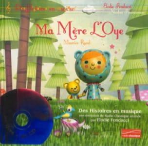Ravel, Ma mère l'Oye - Élodie FONDACCI - Livre - laflutedepan.com