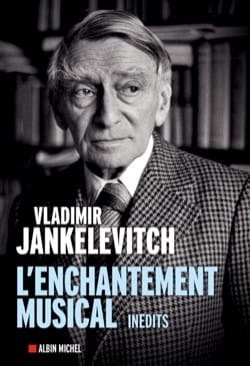 L'enchantement musical : écrits 1929-1983 - laflutedepan.com