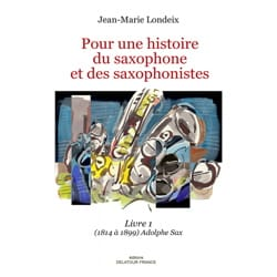 Pour une histoire du saxophone et des saxophonistes, livre 1 laflutedepan
