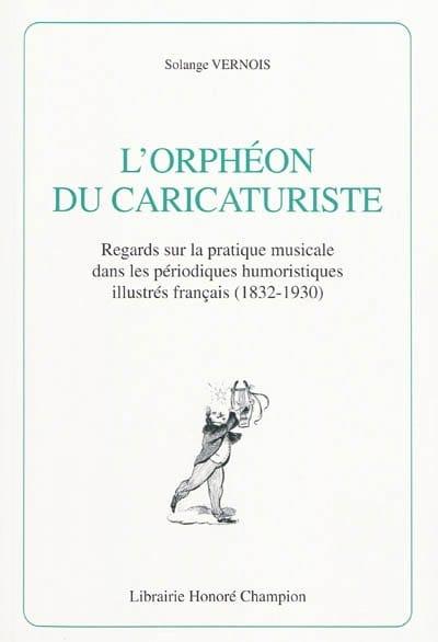 L'orphéon du caricaturiste - Solange VERNOIS - laflutedepan.com