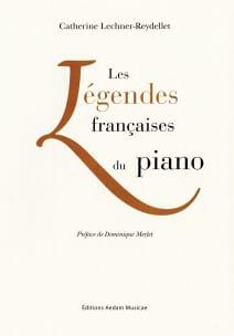 LECHNER-REYDELLET Catherine - Les Légendes Françaises du Piano - Livre - di-arezzo.fr