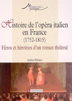 Histoire de l'opéra italien en France (1752-1815) - laflutedepan.com