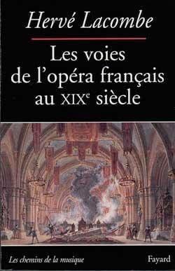 Les voies de l'opéra français au XIXe siècle laflutedepan