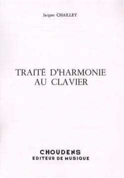 Traité d'harmonie au clavier Jacques CHAILLEY Livre laflutedepan