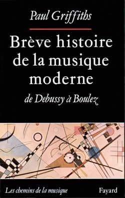 Brève histoire de la musique moderne Paul GRIFFITHS Livre laflutedepan