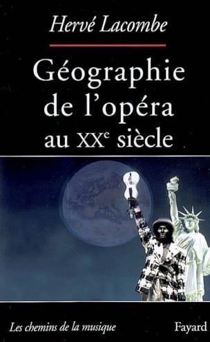 Géographie de l'opéra au XXe siècle Hervé LACOMBE Livre laflutedepan
