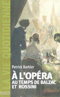 À l'opéra au temps de Balzac et Rossini : Paris, 1800-1850 laflutedepan