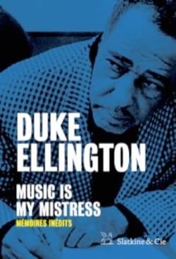 Music is my mistress : Mémoires inédites Duke ELLINGTON laflutedepan
