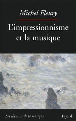L'impressionnisme et la musique Michel FLEURY Livre laflutedepan