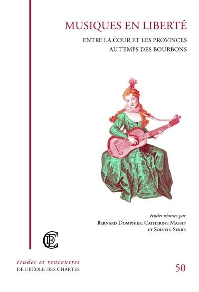 Musiques en liberté : entre la cour et les provinces au temps des Bourbons - laflutedepan.com