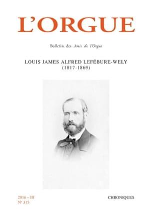L'orgue, n° 315 : Louis James Alfred Lefébure-Wely (1817-1869) laflutedepan