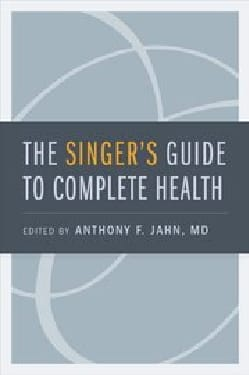 The singer's guide to complete health JAHN Anthony F. laflutedepan