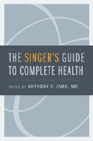 The singer's guide to complete health - laflutedepan.com