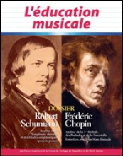 L'éducation musicale n° 567 : Dossier sur Robert Schumann et Frédéric Chopin laflutedepan
